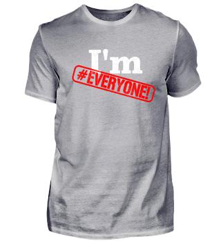 I'm #Everyone!