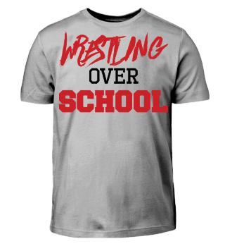 Wrestling Over School Geschenk Gift Wrestler Wrestling Fun Gag