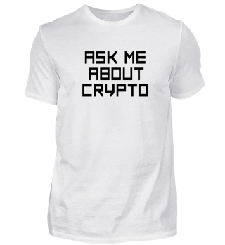 Ask me about crypto