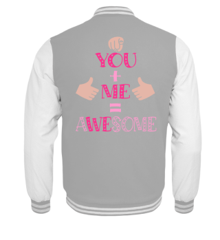 You & Me = Awesome