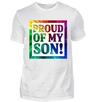 PROUD OF MY SON - Gay Shirt