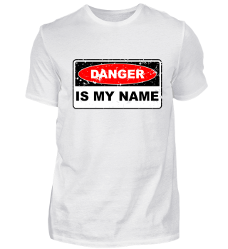 Danger is my Name