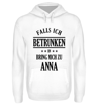 Falls ich betrunken bin Anna