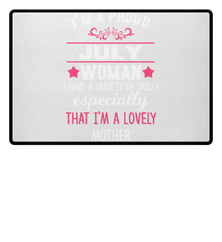 proud July Woman - lovely Mother