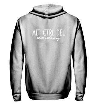 ALT CTRL DEL - that's the way - white