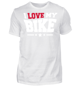 I LOVE MY BIKE - T-Shirt