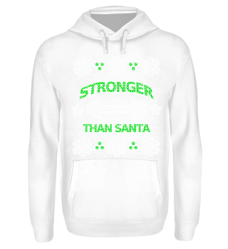 Stronger than Santa ugly Christmas Pulli