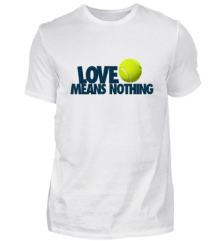 Love Means Nothing Tennis