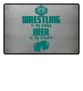 Wrestling is my Hobby - Beer Is My Reward - Geschenk Gift Wrestler Wrestling Fun Gag