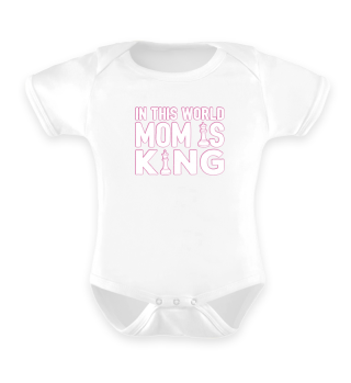 In This World Mom Is King