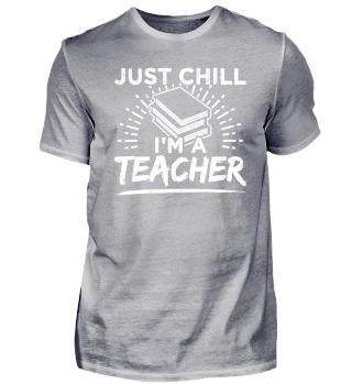 Funny Teacher Educator Shirt Just Chill