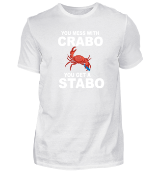 You mess with Crabo you get a stabo.