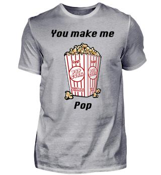 You make me Pop
