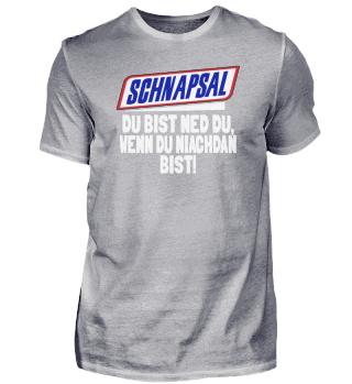 SCHNAPSAL - DU BIST NED DU ...