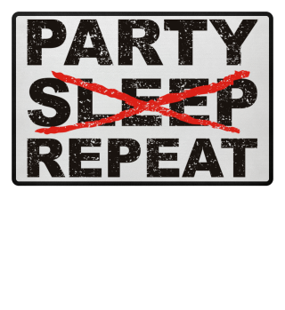 PARTY NO SLEEP REPEAT - black