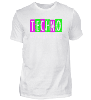 Techno All Night Saying | Rave Electro