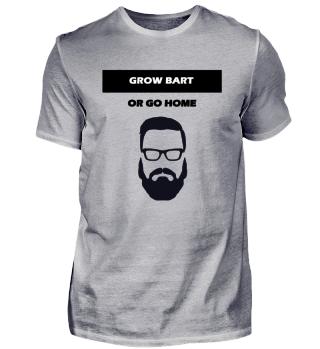 GROW BART OR GO HOME