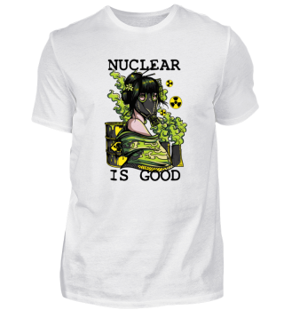 Nuclear is Good chinese Geisha Atom