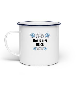 Emaille Tasse Des is mei Haferl