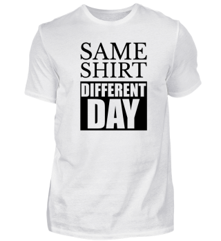 ☛ SAME SHIRT - DiFFERENT DAY #1.2