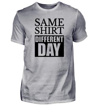 ☛ SAME SHIRT - DiFFERENT DAY #1.2