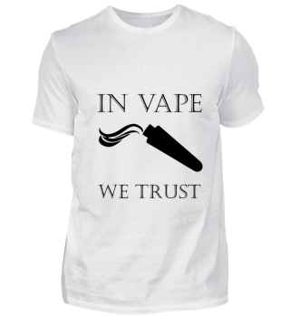 In Vape We Trust