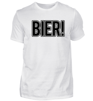 Bier! - Beer! - drinking shirts - gift