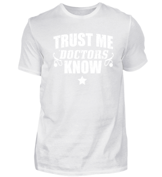 Funny Doctor Shirt Trust Me