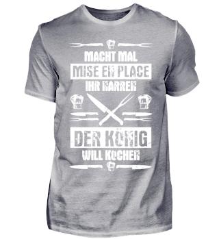 Koch-Shirt | KÖNIG WILL KOCHEN (Ideales Geschenk)