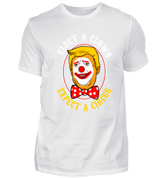 Elect a Clown Circus Trump USA Geschenk