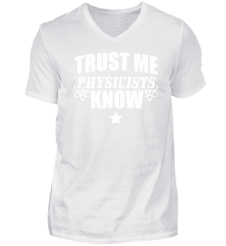 Funny Physics Physicist Shirt Trust Me