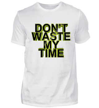 Don't Waste My Time 002