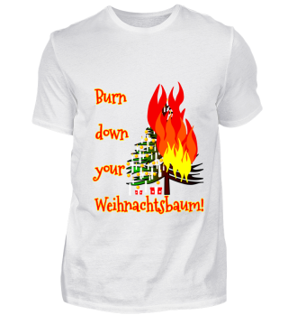 Burn down your Weihnachtsbaum!