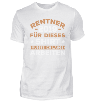 Rentner Geschenk Shirt Ruhestand 2019