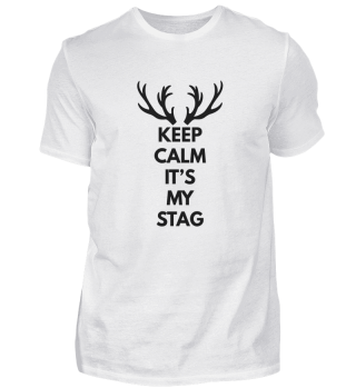 Keep Calm and It's My Stag