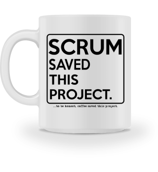 Scrum Saved This Project - And Coffee!