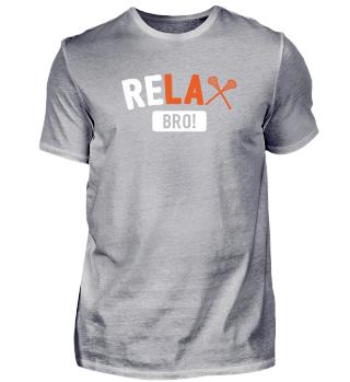 Relax Bro Lacrosse