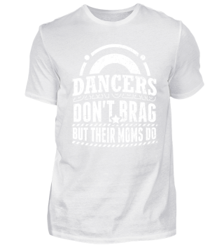 Dance Dancing Shirt Don't Brag