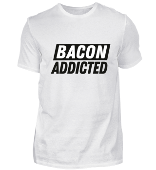 Bacon Addicted burger food love gift
