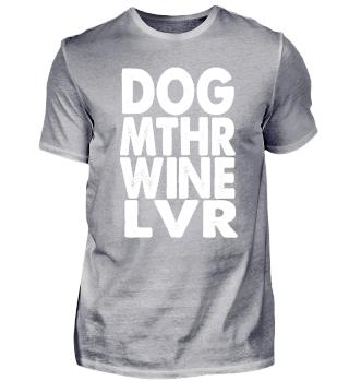 DOG MTHR WINE LVR Hunde Mama Wein
