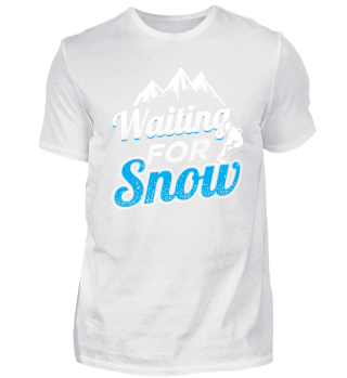Funny Snowboard Shirt Waiting For Snow