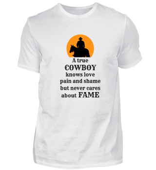 A true Cowboy knows love pain and shame
