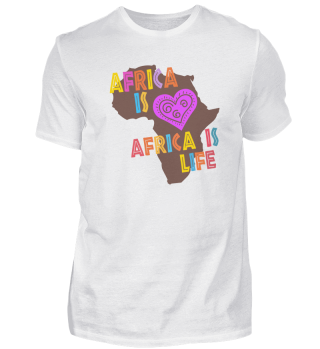 Africa Is Love Africa Is Life!