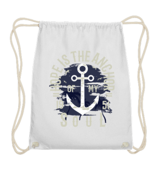 Hope is the anchor of my soul