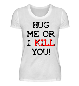 HUG ME or I KILL YOU! - OnePleasure