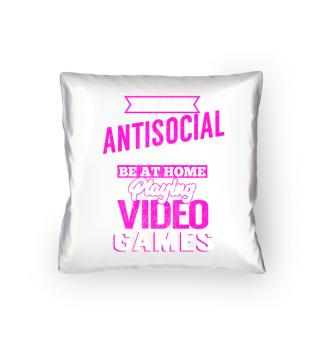 Gamer Girl im not Antisocial