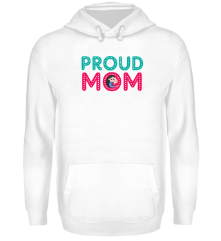 Proud Mom Mothers Day