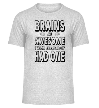 Limited Edition: Brains are awesome...