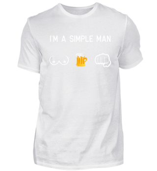 I'm a Simple Man - Boobs Beer Fighting