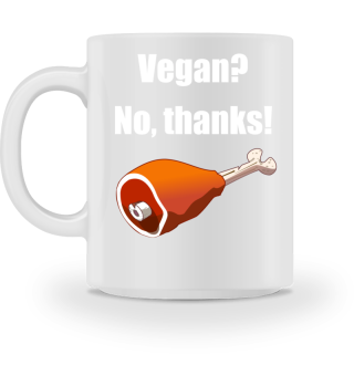 Vegan? No, thanks!